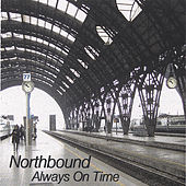 Always On Time by Northbound