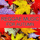 Reggae Music For Autumn de Various Artists