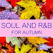 Soul And R&B For Autumn by Various Artists