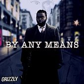 By Any Means (B.A.M) de Grizzly