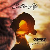 Better Life by Gvbbz