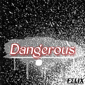 Dangerous de Felix (Rock)
