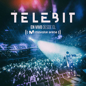 Telebit en Vivo Desde el Movistar Arena de Telebit