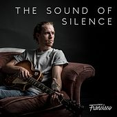 The Sound of Silence by David Francisco