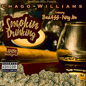Smokin n Drinking (feat. Badazz & Lil King Joe) de Chago Williams