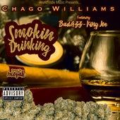 Smokin n Drinking (feat. Badazz & Lil King Joe) by Chago Williams