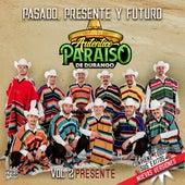 Pasado, Presente Y Futuro, Vol. 2 Presente de Autentico Paraiso De Durango