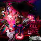 Loyalty Kill Love de 9lokknine