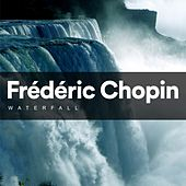 Waterfall von Frédéric Chopin