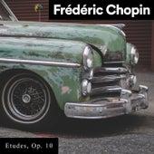 Etudes, Op. 10 by Frédéric Chopin