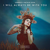 I Will Always Be With You von Eximinds