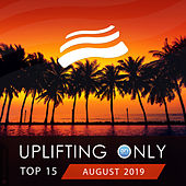 Uplifting Only Top 15: August 2019 - EP van Various Artists