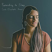 Pretending to Sleep by Sarah Elizabeth Haines
