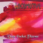 Locomotive by Deep Pocket Thieves