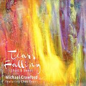 Tears Falling, Short and Sweet (feat. Chas Evans) de Michael Crawford