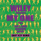 My One (Shift K3Y Remix) di Wiley