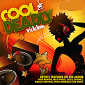 Cool and Deadly Riddim de Various Artists