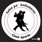Salsa Pa' Bailadores, Vol. 5 de Clase Aparte