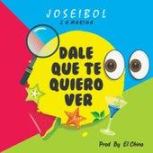 Dale Que Te Quiero Ver by Joseibol