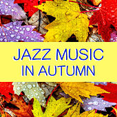 Jazz Music For Autumn by Various Artists