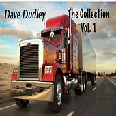 Dave Dudley, Vol. 1 (The Collection) by Dave Dudley