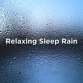 Relaxing Sleep Rain by Rain Sounds