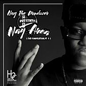Nay the Producer Presents Nay Area (The Compilation, Pt. 1) by Nay The Producer