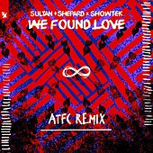 We Found Love (ATFC Remix) de Sultan + Shepard