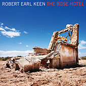 The Rose Hotel (iTunes Exclusive) by Robert Earl Keen
