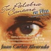 Tu Palabra Cantaré de Juan Carlos Alvarado