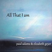 All That I Am by Paul Adams