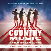 Country Music - A Film by Ken Burns (The Soundtrack) [Deluxe] de Various Artists