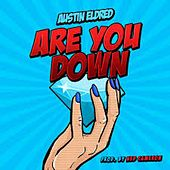 Are You Down by Austin Eldred
