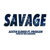 Savage feat. Problem de Austin Eldred