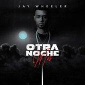 Otra Noche Mas by Jay Wheeler