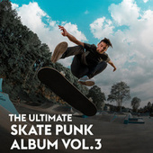 The Ultimate Skate Punk Album Vol.3 de Various Artists