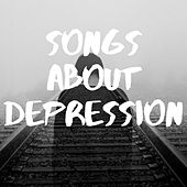 Songs About Depression de Various Artists