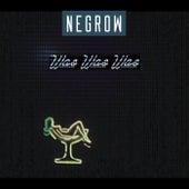 Wae Wae Wae von Negrow