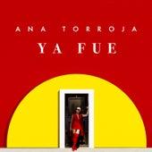 Ya Fue by Ana Torroja