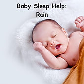 Baby Sleep Help: Rain by Rain Sounds