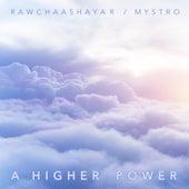 A Higher Power de Rawchaashayar