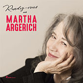 Rendez-vous with Martha Argerich by Various Artists