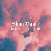 Slow Dance by AJ Mitchell