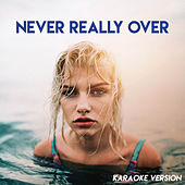 Never Really Over (Karaoke Version) de Sassydee