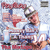 Money Ain't A Thang Tha Mixtape by Payday