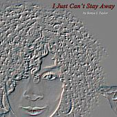 I Just Can't Stay Away by Sonya L Taylor