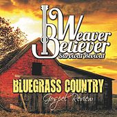 Bluegrass Country Gospel Review by Weaver Believer