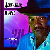 Hearsay 30 by Alexander O'Neal