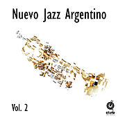 Nuevo Jazz Argentino (Vol. 2) de Various Artists