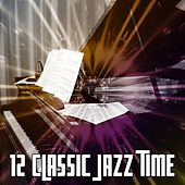 12 Classic Jazz Time by Chillout Lounge